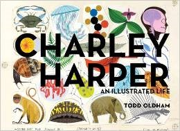 Cover of Charley Harper: An Illustrated Life