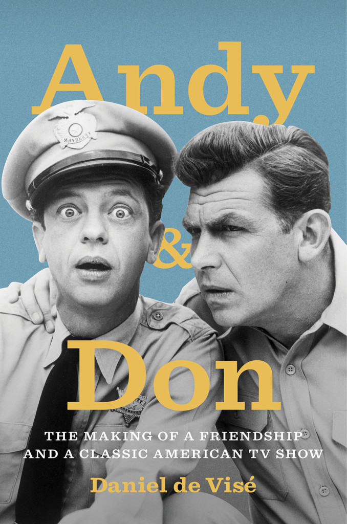 Cover of book titled Andy & Don The Making of a Friendship and a Classic American TV Show