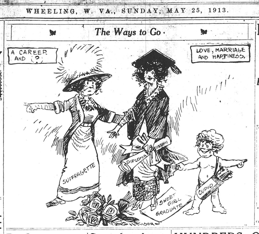 "A cartoon on the front page of the Wheeling Sunday Register, May 25, 1913 shows a ""sweet girl graduate"" being pulled by a suffragette away from love, marriage, and happiness towards a career and the unknown."
