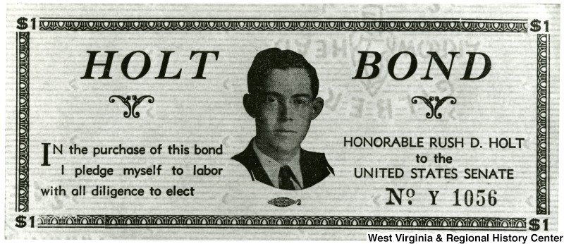 "Holt bond with an image of Rush D. Holt in the center. Around the picture text reading ""In the purchase of this bond I pledge myself to labor with all diligence to elect Honorable Rush D. Holt to the United States Senate."""