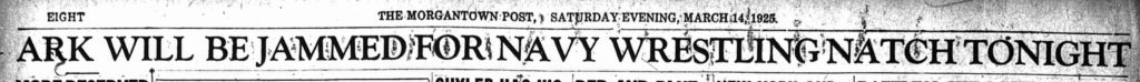 "Headline that says ""Ark will be jammed for Navy Wrestling Natch [sic] Tonight"""