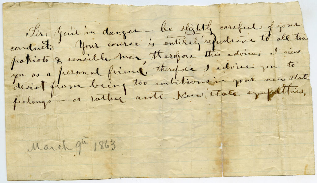 Ananymous letter to John J. Davis from March 9, 1863, letting him know his political opinions about the possible new state of WV were putting him in danger