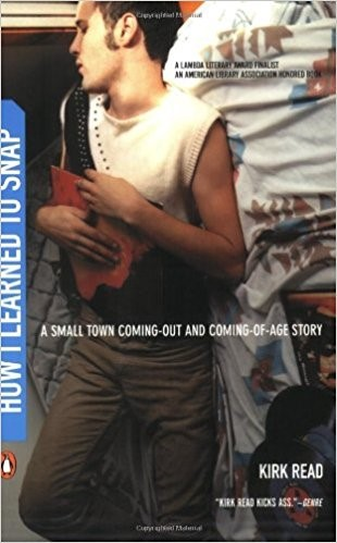 Cover of Read Kirk's How I Learned to Snap: A Small-Town Coming-Out and Coming-of-Age Story