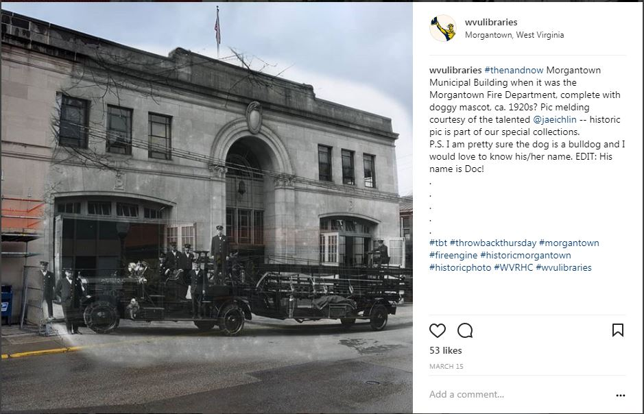 Instagram post showing modern image of old firehouse in Morgantown meshed with historic photo of firetruck in front of same building, with explanatory text.