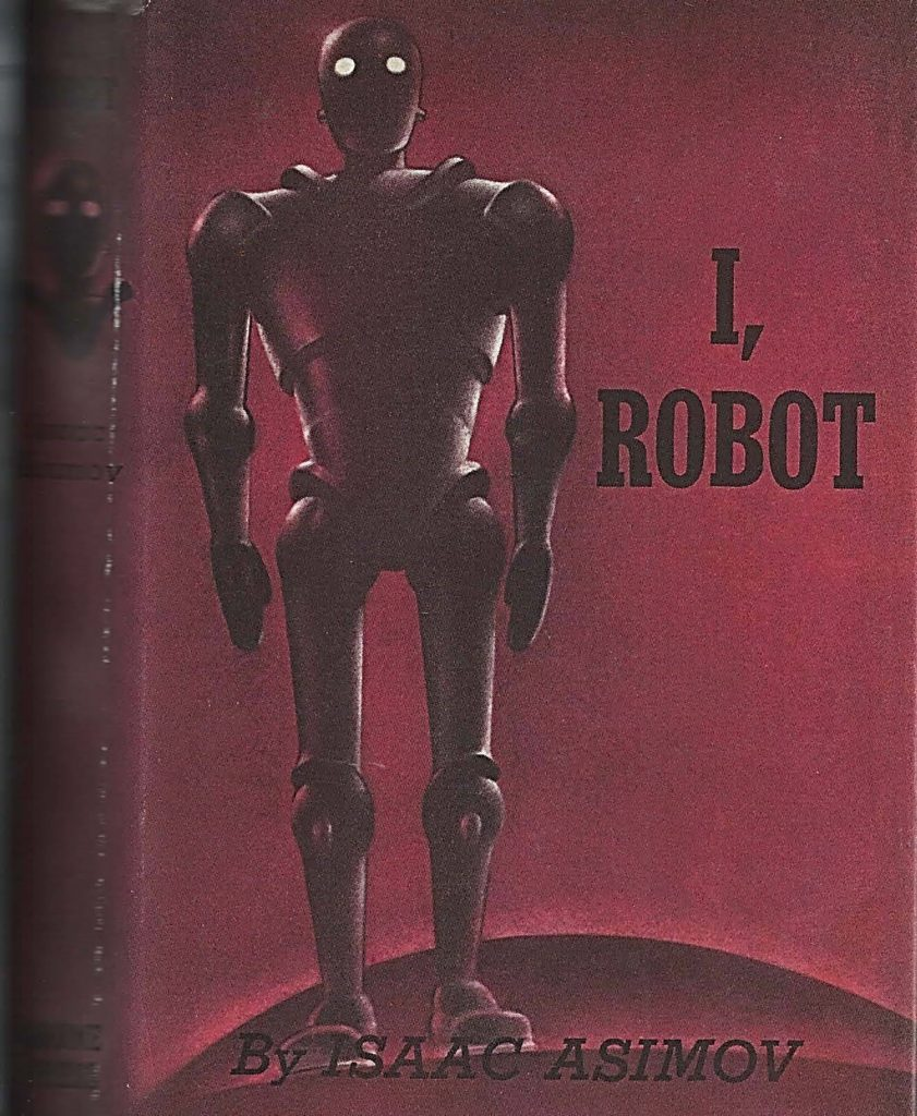 Cover of Isaac Asimov's book, I, Robot, showing a robot