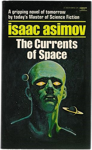 Cover of Isaac Asimov's book, The Currents of Space, showing an alien's head and an outer space view