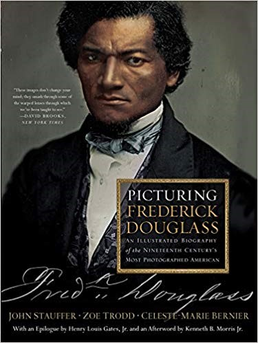 Cover of book Picturing Frederick Douglass: An Illustrated Biography of the Nineteenth Century's Most Photographed American, showing a color portrait of a middle aged Douglass