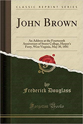 Cover of book titled John Brown: An Address by Frederick Douglass, at the Fourteenth Anniversary of Storer College, Harper's Ferry, West Virginia, May 30, 1881