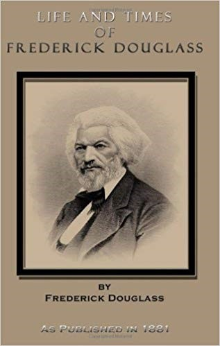 Life and Times of Frederick Douglass Book Cover, showing a portrait of Douglass when he was older