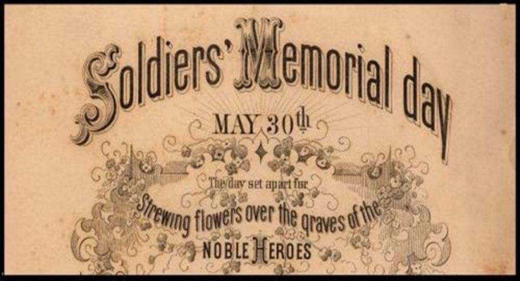 "Image of document, with the text ""Soldiers' Memorial day, May 30th. The day set apart for Strewing flowers over the graves of the noble heroes"""