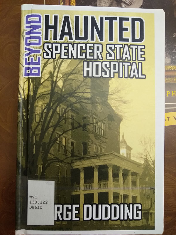 "Front cover of ""Beyond Haunted Spencer State Hospital"""