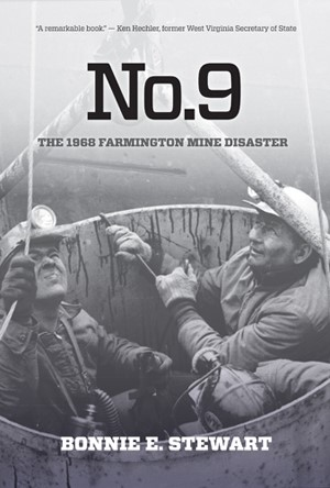 "Three men in coal mining helmets, looking upwards from a bucket that is carrying them up a shaft. Overlaid with text ""No. 9 The 1968 Farmington Mine Disaster Bonnie E. Stewart"""