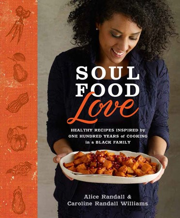 Book cover of Soul Food Love by Alice Randall and Caroline Randall Williams