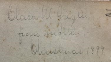 "Pencil handwriting, ""Clara W. Greglee, from mother, Christmas 1899"""
