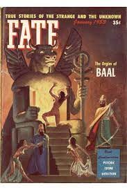 """Cover of FATE magazine's February 1955 publication with headlines such as, """"True Stories of the Strange and the Unknown"""" and """"The Origin of Baal."""" Cover includes three scantily-dressed females climbing up a set of stairs to the open doors of a statue of a winged ox. A man in robes stands off to the side, watching the women."""