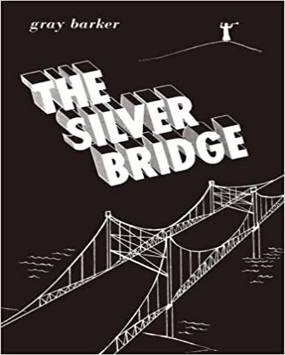"""Cover of """"The Silver Bridge"""" by Gray Barker. Cover features a white minimalist line drawing of the Silver Bridge with a white figure standing on a hill above the bridge on a black background."""