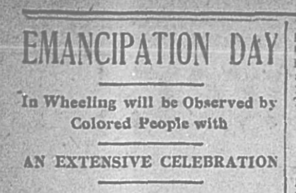 """Clipping reads, """"Emancipation Day In Wheeling will be Observed by Colored People with an Extensive Celebration"""""""