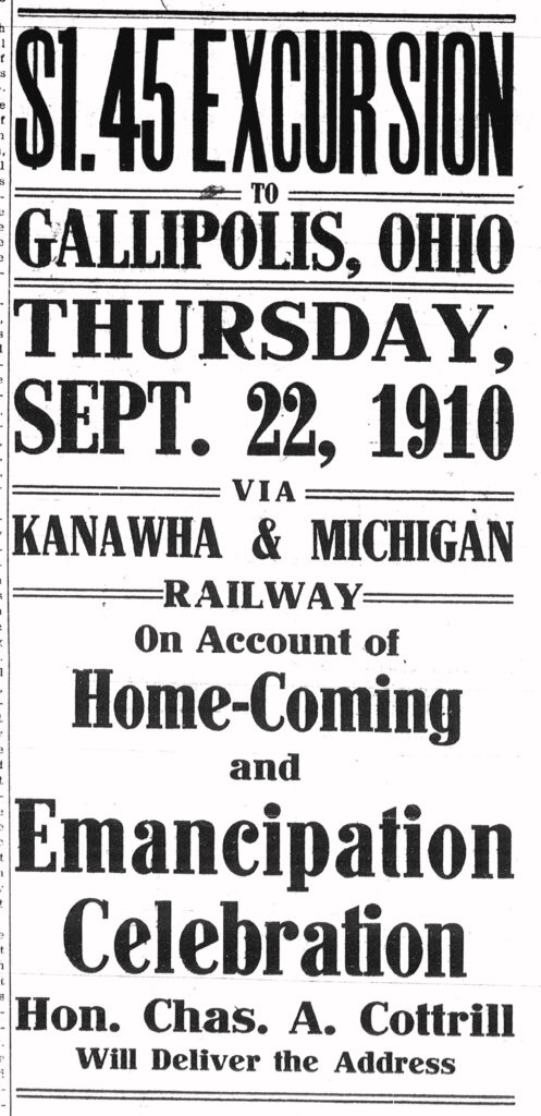 """Train ad reads, """"$1.45 Excursion to Gallipolis, Ohio Thursday September 22, 1910 via Kanawha & Michigan Railway on Account of Home-Coming and Emancipation Celebration Hon. Chas. A Cottrill will deliver the address."""""""